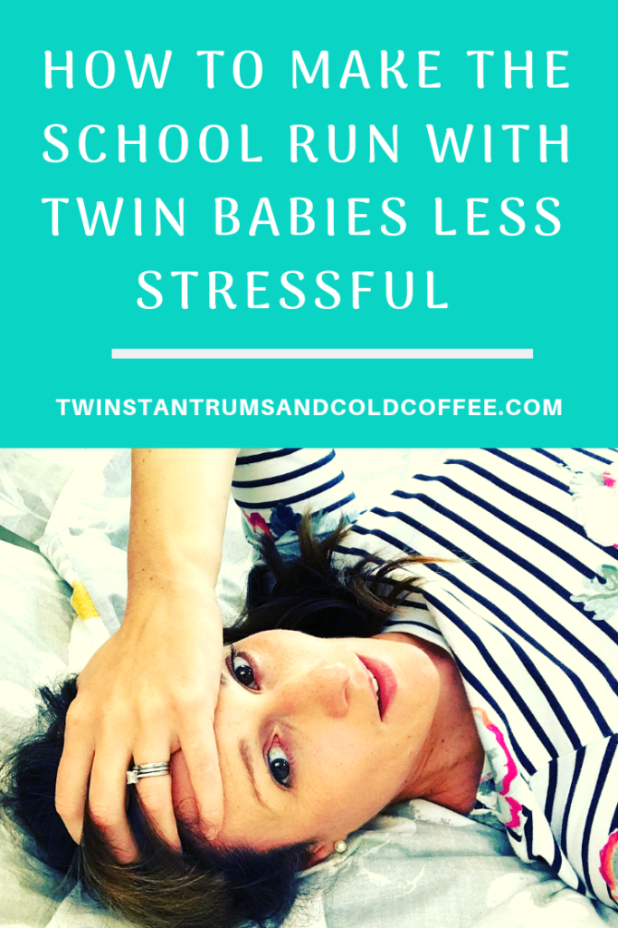 HOW TO MAKE THE SCHOOL RUN WITH TWIN BABIES LESS STRESSFUL
