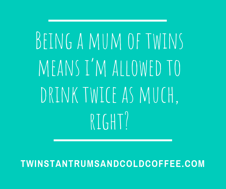 Meme that says a mum of twins is allowed to drink twice as much wine