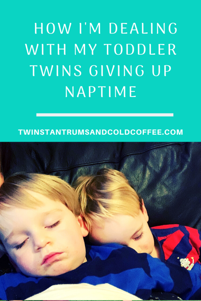 "How I""m dealing with my toddler twins giving up naptime"