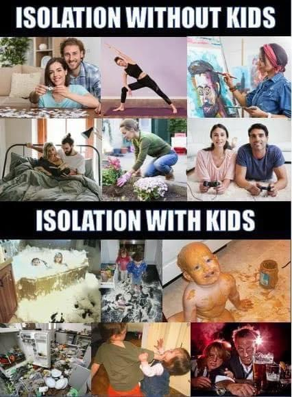 Meme about isolation with kids verus isolation without kids