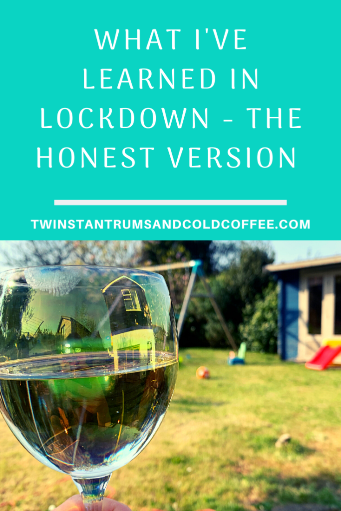 PIN image for what I've learned in lockdown, the honest version