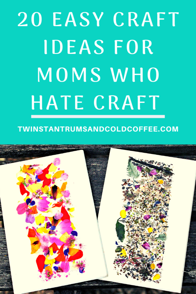PIN IMAGE FOR 20 EASY CRAFT IDEAS FOR MOMS WHO HATE CRAFT. Picture is of two sticky cards which are made of card with colourful petals and leaves stuck onto double sided sticky tape