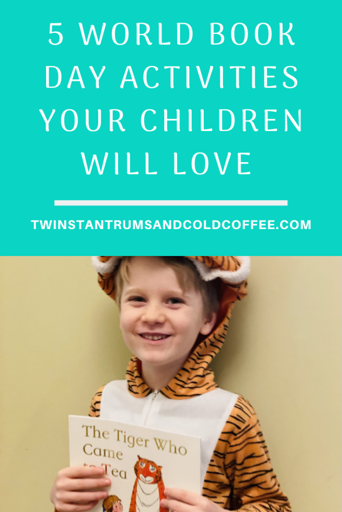 PIN for world book day activities and a five year old dressed as a tiger holding The Tiger Who Came To Tea book