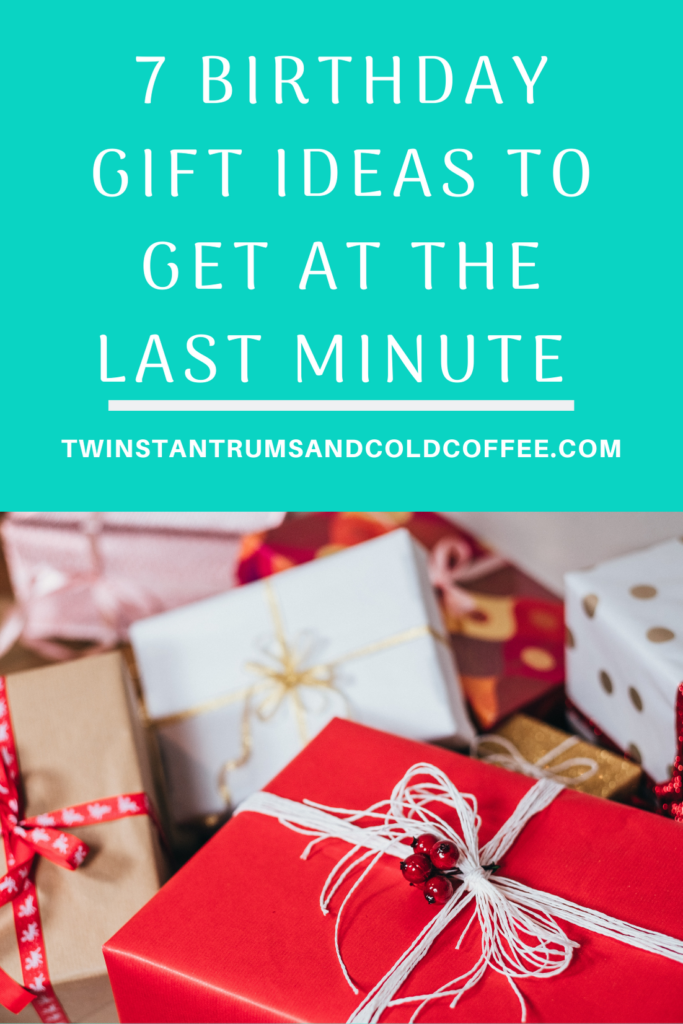 7 awesome birthday gift ideas to get at the last minute