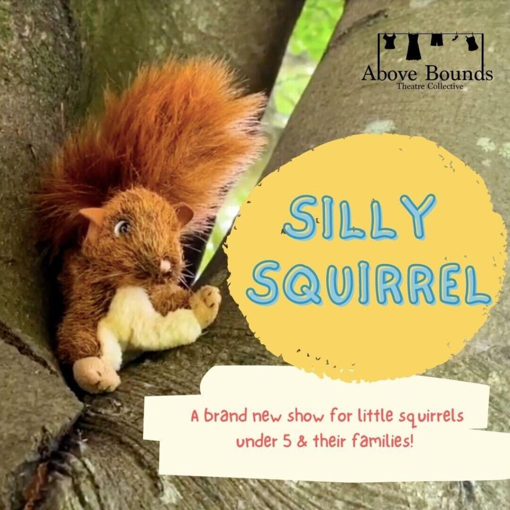 Silly squirrel show at Soapbox Theatre in Plymouth